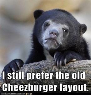 I still prefer the old Cheezburger layout.