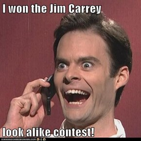 I won the Jim Carrey  look alike contest!