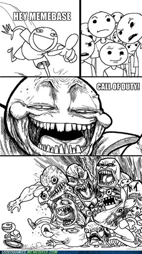 Every Time Someone Mentions Call of Duty on Memebase...