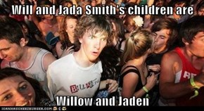 Will and Jada Smith's children are  Willow and Jaden