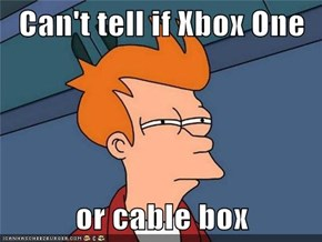 Can't tell if Xbox One  or cable box