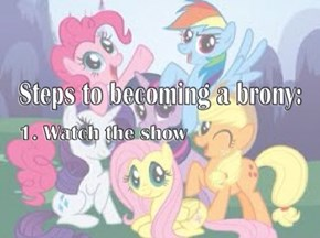 How to become a brony