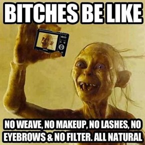 Don't You Know Every Single Selfie is All Natural