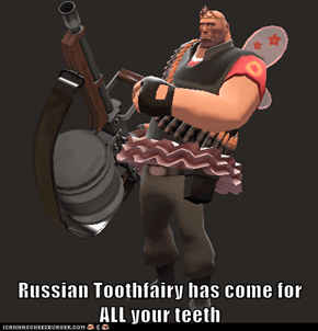 Russian Toothfairy has come for ALL your teeth
