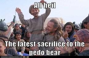 All heil  The latest sacrifice to the pedo bear