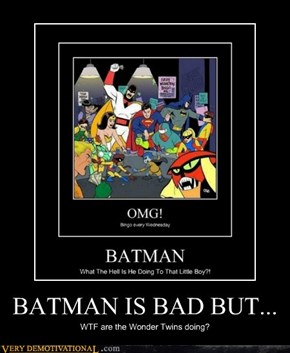 BATMAN IS BAD BUT...