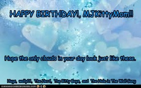 HAPPY BIRTHDAY!, MJKittyMom!!