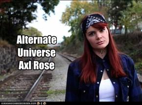 Alternate Universe Axl Rose