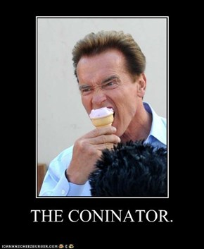 THE CONINATOR.
