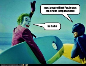 most people think Fonzie was the first to jump the shark