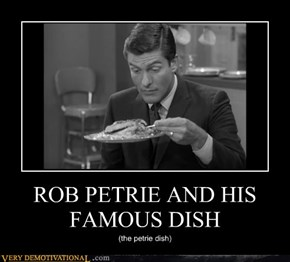 ROB PETRIE AND HIS FAMOUS DISH