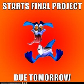 STARTS FINAL PROJECT  DUE TOMORROW