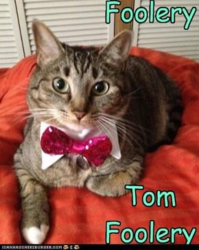 Foolery      Tom  Foolery