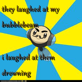 they laughed at my bubblebeam  i laughed at them drowning