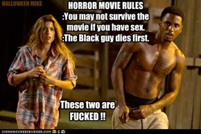 Horror movie rules.