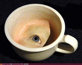 How about a nice cup of eye?