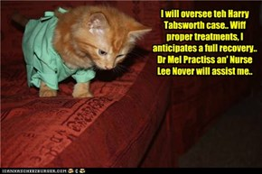 Harry Tabsworth is under teh care of Dr TinyCat..