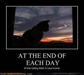 AT THE END OF  EACH DAY
