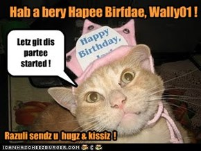 Woo Hoo! Wally01 Is Having a Birthday!!!!