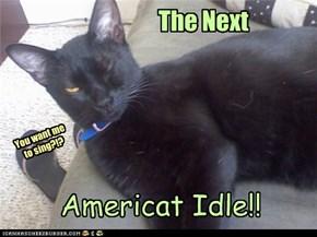 Idle, Idol. Same diff.