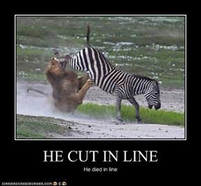 HE CUT IN LINE