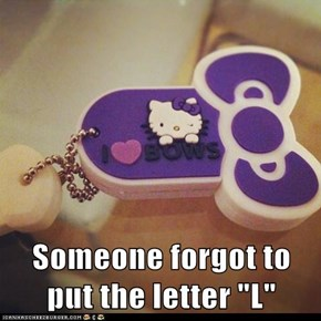 """Someone forgot to put the letter """"L"""""""