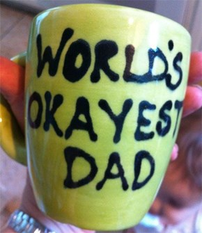 Nailed It of the Day: What an Okay Gift Mug for The World's Okayest Dad