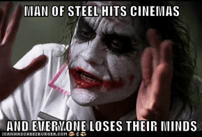MAN OF STEEL HITS CINEMAS  AND EVERYONE LOSES THEIR MINDS