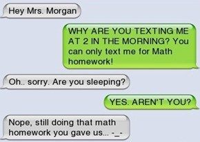 Make Sure Your Math Teacher Knows How Hard You Work