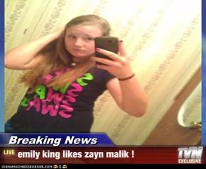 Breaking News - emily king likes zayn malik !