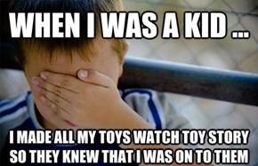 I'm Still Skeptical of My Toys