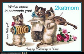 Happy Birthday 2katmom!