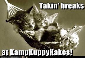 Takin' breaks  at KampKuppyKakes!