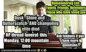 RP thread funeral  this Monday, 12:00 mountain time