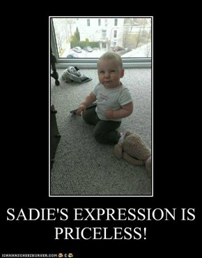 SADIE'S EXPRESSION IS PRICELESS!