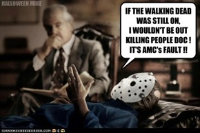 If The Walking Dead was on I wouldn't kill people!