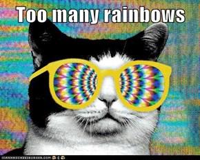 Too many rainbows