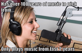 Has over 100 years of music to pick from...  Only plays music from last 2 years