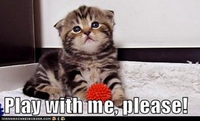 Play with me, please!