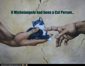 If Michelangelo had been a Cat Person...