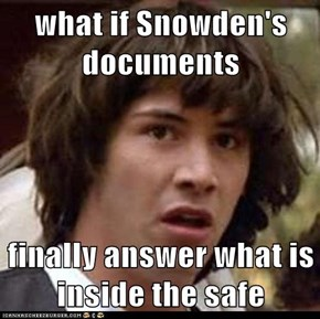 what if Snowden's documents  finally answer what is inside the safe