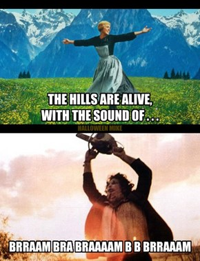 The hills are alive . . .