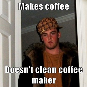 Makes coffee  Doesn't clean coffee maker