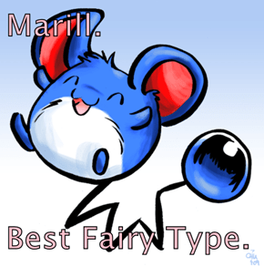 Marill.  Best Fairy Type.