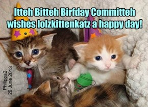 Happy Birthday to lolzkittenkatz!