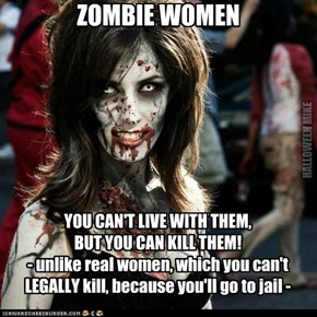 Zombie Women - you CAN kill them!