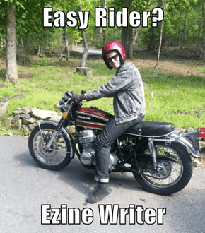 Easy Rider?  Ezine Writer