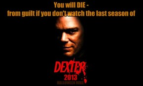 Watch the last season of DEXTER