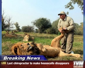 Breaking News - Last chiropractor to make housecalls disappears