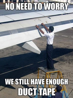 Don't You Know Duct Tape Fixes Everything?